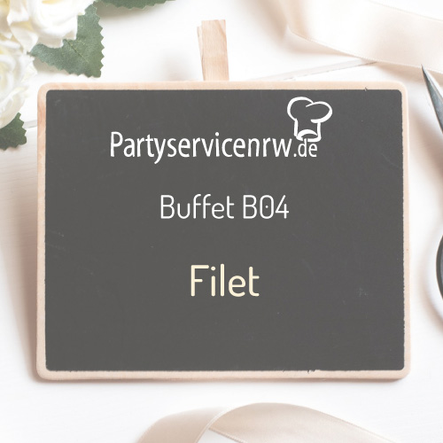 Buffet B04 Filet - Saftiges Filet mit leckeren Beilagen